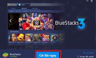 BlueStacks 3 : Phần Mềm Giả Lập Android Trên PC