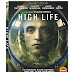 High Life Trailer Available Now! Releasing on Blu-Ray, and DVD 7/9