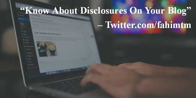 About Disclosures On Your Blog