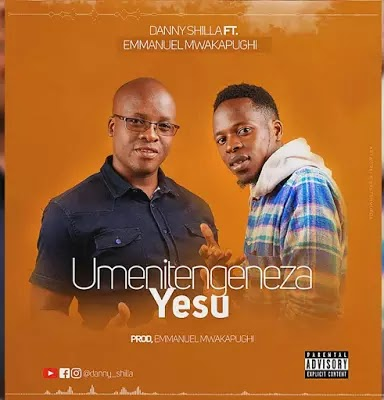 Download Audio | Danny Shilla ft Emmanuel Mwakapughi - Umenitengeneza Yesu