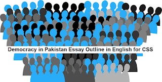 Democracy in Pakistan Essay Outline in English for CSS