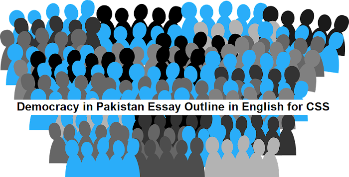 Democracy in Pakistan Essay Outline in English for CSS Test Exam