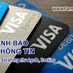 Cảnh báo lộ thông tin thẻ VISA từ các trang đặt phòng như Agoda và Booking
