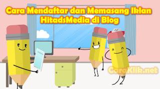 Cara Mendaftar dan Memasang Iklan HitadsMedia di Blog