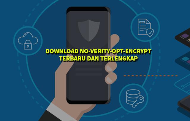 Download no-verity-opt-encrypt Terbaru dan Terlengkap