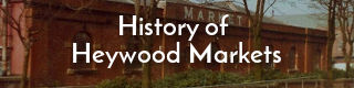 Link to history of markets in Heywood, Lancashire