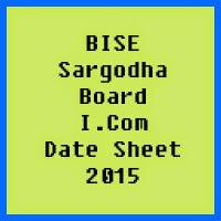 Sargodha Board I.Com Date Sheet 2017, Part 1 and Part 2