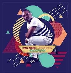 Ivan Aires & Afrikan Motion - Macremora