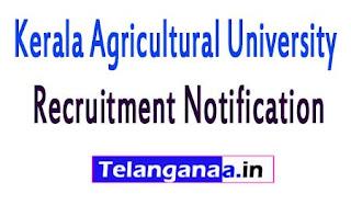 Kerala Agricultural University KAU Recruitment Notification 2017