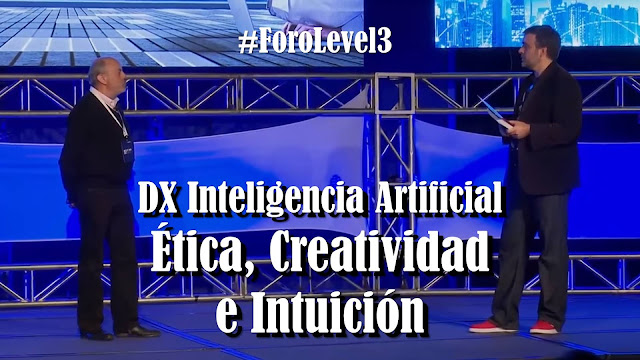 Beyond DX: Inteligencia Artificial #ForoLevel3 #Chile 2017 @Level3_Latam @Albacicl @SchmitzOscar