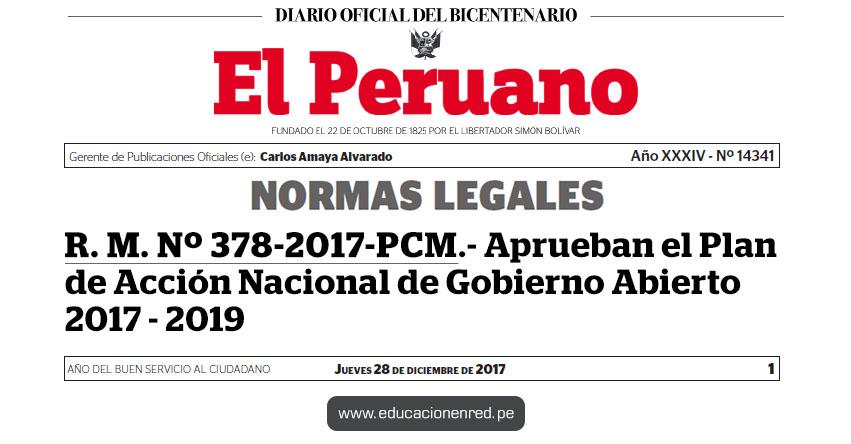 R. M. Nº 378-2017-PCM - Aprueban el Plan de Acción Nacional de Gobierno Abierto 2017 - 2019 - www.pcm.gob.pe