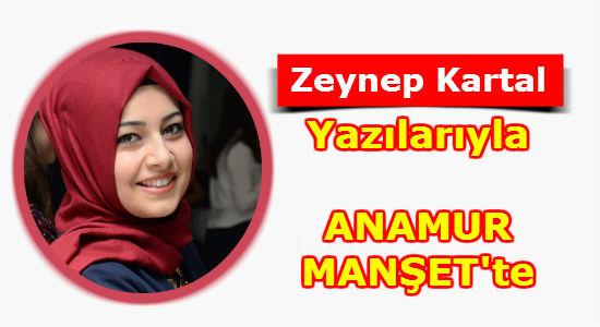 Zeynep Kartal'ın Kalemi, Anamur, Anamur Haber, Anamur Haberleri, Anamur Son Dakika, Karaman