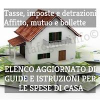 guide aggiornate su tasse sulla casa, detrazioni e incentivi fiscali, affitto, mutuo, bollette