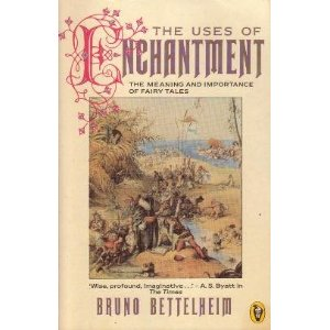 The Uses Of Enchantment by Bruno Bettelhiem