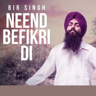 Neend Befikri Di - Bir Singh