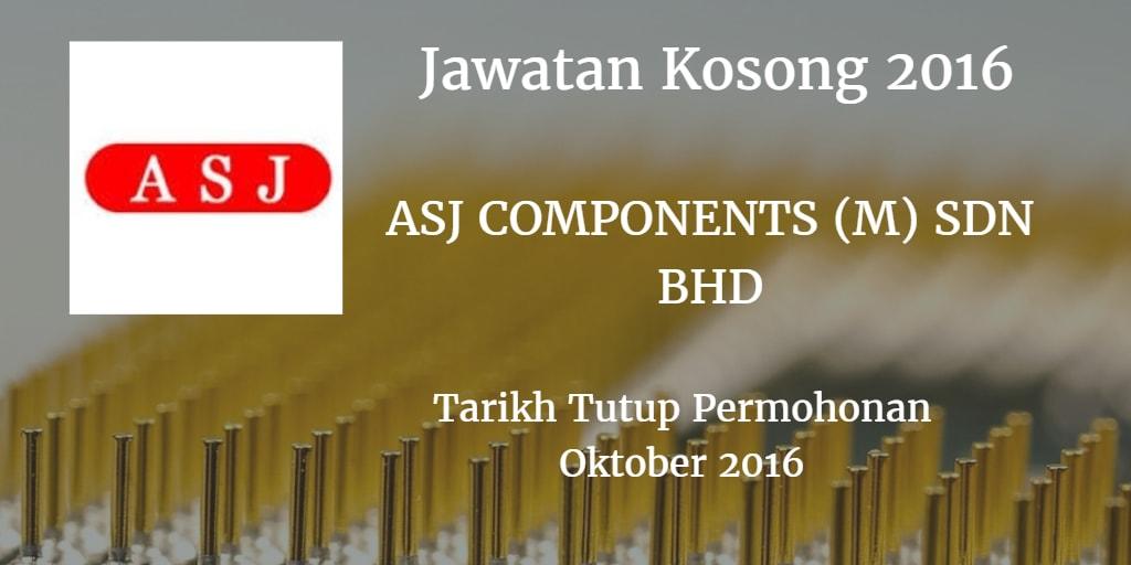 Jawatan Kosong ASJ COMPONENTS (M) SDN BHD Oktober 2016