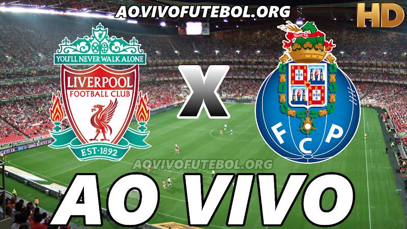 Liverpool x Porto Ao Vivo na TV HD