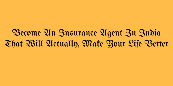 insurance agent in india