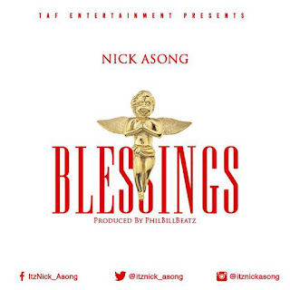 New Song: Nick Asong – Blessings |