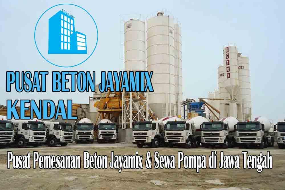 HARGA BETON JAYAMIX KENDAL JAWA TENGAH PER M3 TERBARU 2020