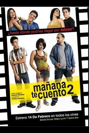 MAÑANA TE CUENTO 2 (2008) Ver online - Español latino