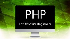 PHP For Absolute Beginners - From novice to PHP master