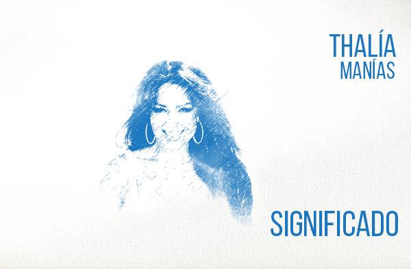 Manías significado de la canción Thalía.