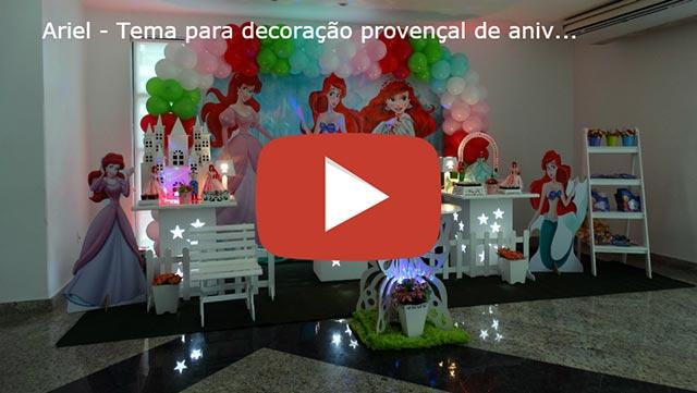 Vídeo decoração tema Ariel - provençal simples