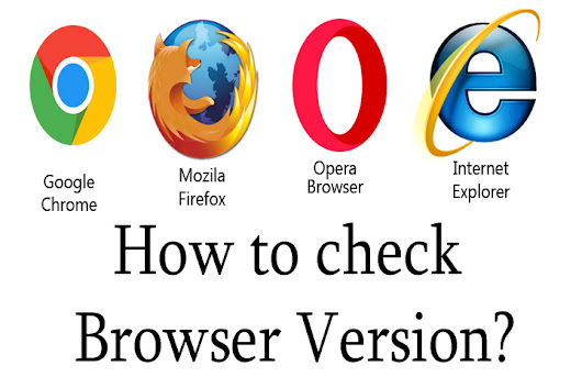 How to Check Browser Version? Update Nov 2017