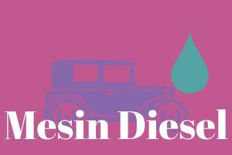 Penyebab Mesin Diesel tidak bekerja dengan halus