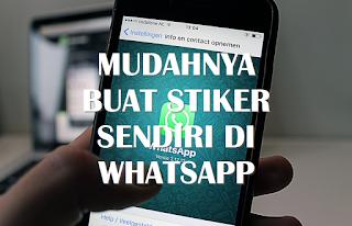 Cara Buat Stiker WhatsApp Kamu Sendiri Dengan Mudah