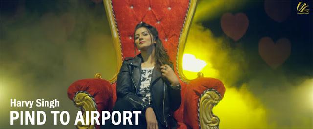 Pind To Airport Lyrics - Harvy Singh