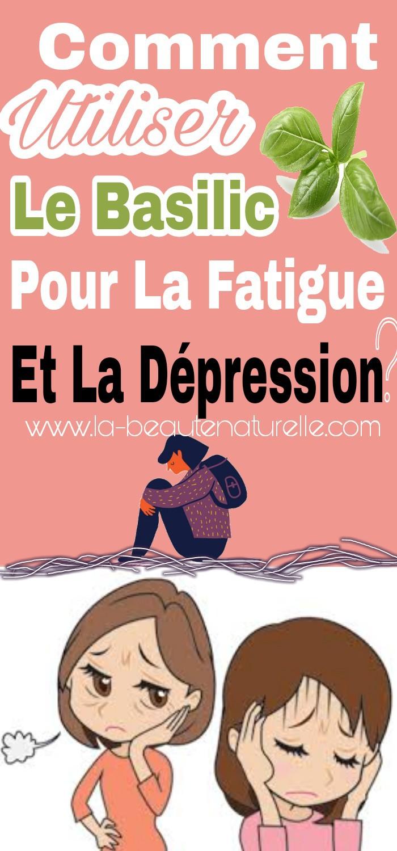 Comment utiliser le basilic pour la fatigue et la dépression ?