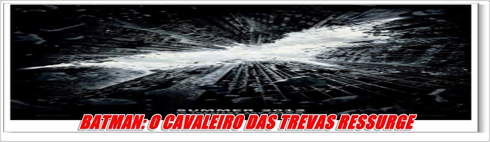 BLOG DE KLAU   BATMAN - O CAVALEIRO DAS TREVAS RESSURGE   FILME SOLO ... deef3f3a5ad