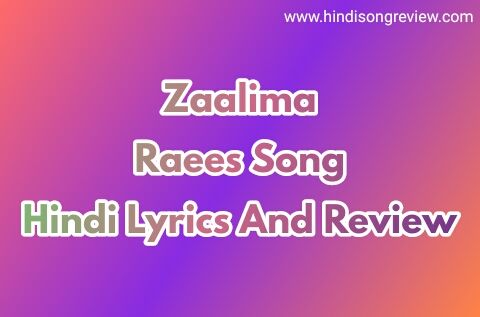 arijit-singh-zaalima-lyrics-review-raees