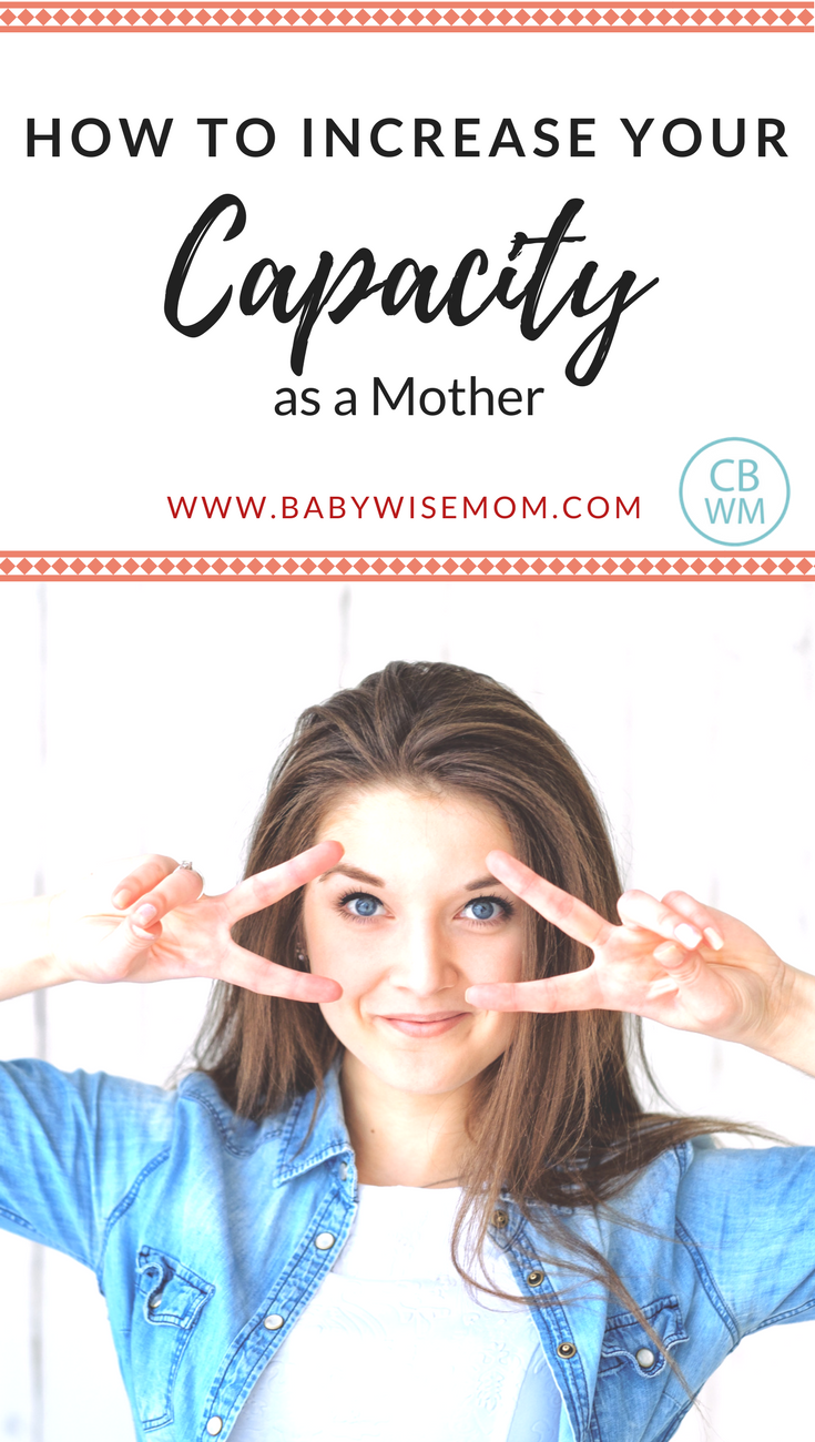 How to Increase Your Capacity as a Mother. Learn how to manage life more efficiently.