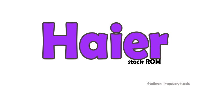 Haier Android Stock ROM Firmware Flash File