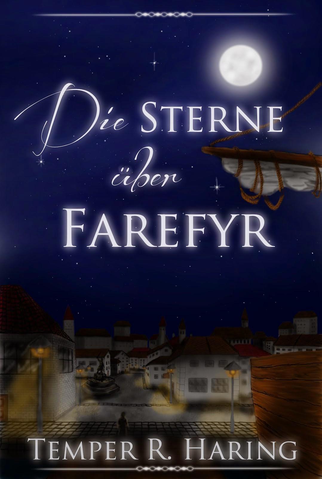 http://www.amazon.de/Sterne-%C3%BCber-Farefyr-Temper-Haring-ebook/dp/B00MKGKRA0/ref=sr_1_1?s=digital-text&ie=UTF8&qid=1407704426&sr=1-1&keywords=die+sterne+%C3%BCber+farefyr