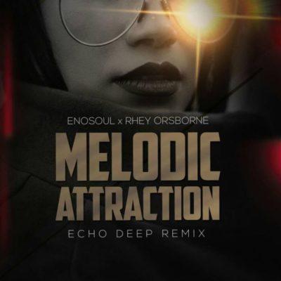 Enosoul & Rhey Orsbone - Melodic Attraction (Echo Deep Remix) [Deep House] (2o19) - [WWW.MUSICAVIVAFM.COM]