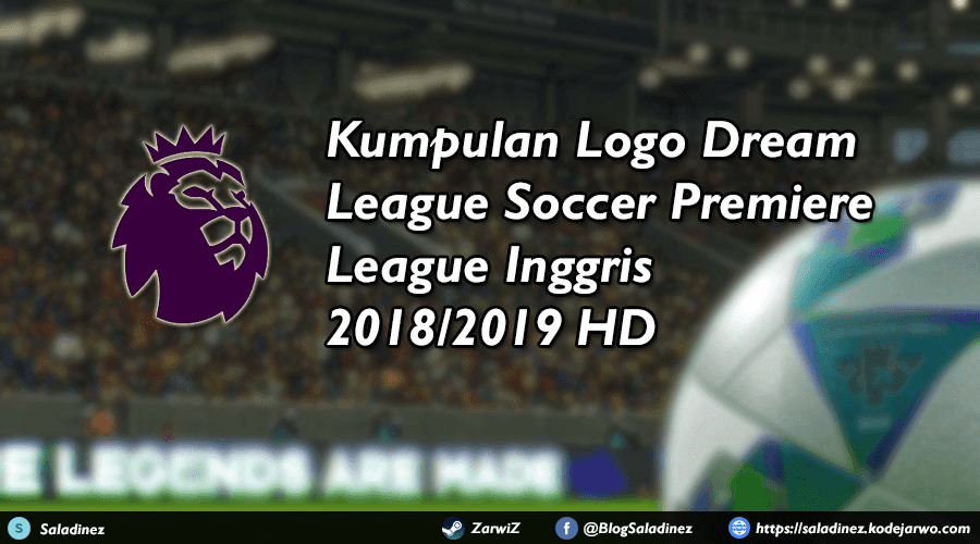 Kumpulan Logo Dream League Soccer Premiere League Inggris 2018/2019 HD