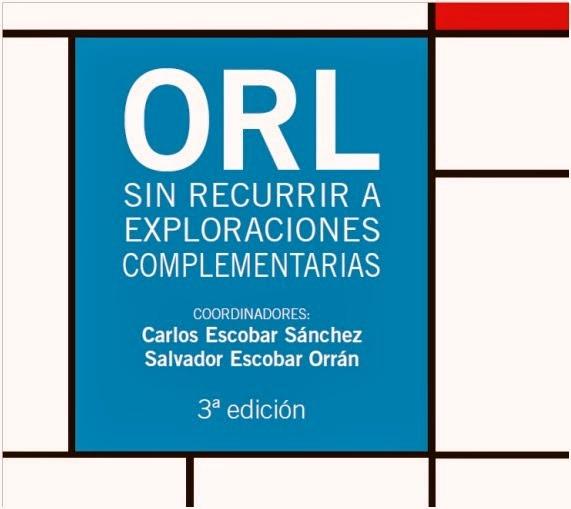 ORL Sin recurrir a exploraciones complementarias, 3ra Edición – Carlos Escobar Sánchez