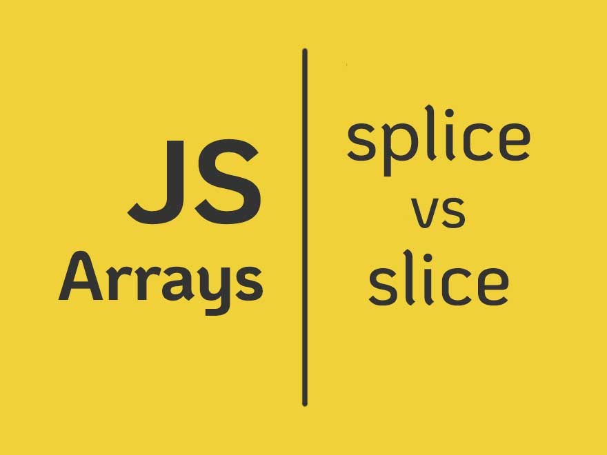 Array.splice and Array.slice in JavaScript - Knowledge Scoops