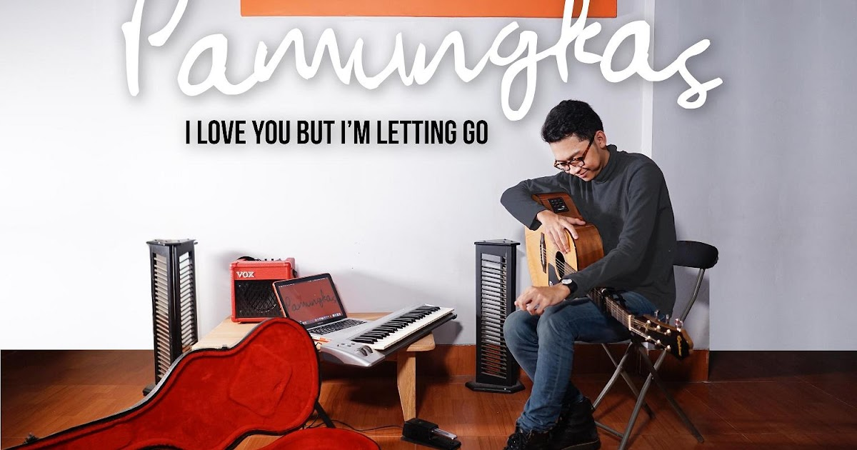 I Love You But I M Letting Go Single Solo Pamungkas Yang Simple Dan Minimalis Radio Mahameru 104 5 Fm Mahamerulambar Com
