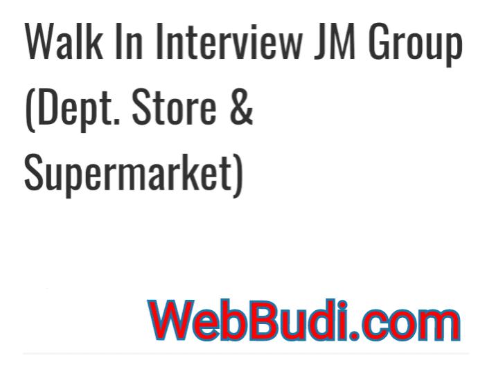Informasi Lowongan Kerja Terbaru Jm Group Dept Store Supermarket Webbudi Com