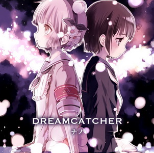 [Single] ナノ- DREAMCATCHER (アニメver.) (2016.11.02/MP3/RAR)