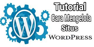 Tutorial Dasar Cara Mengelola Situs WordPress