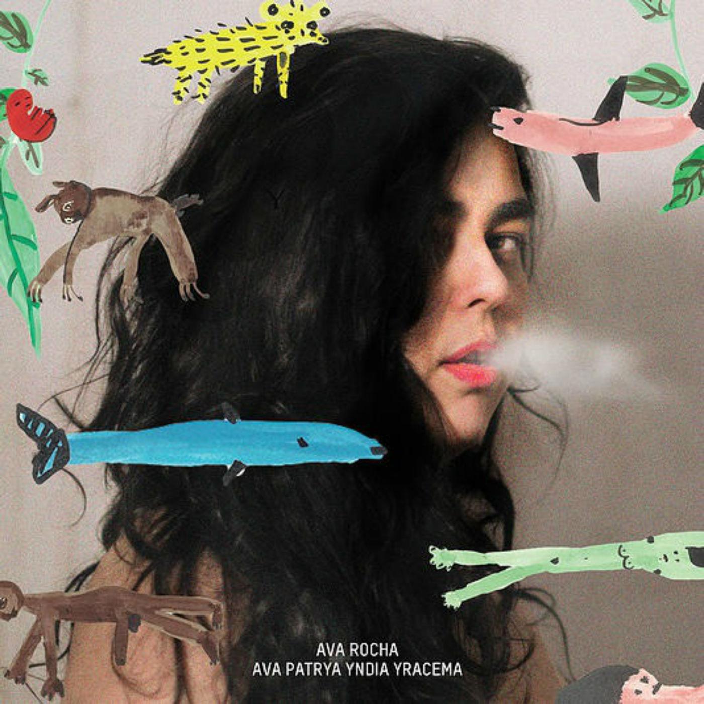 Ava Rocha - Ava Patrya Yndia Yracema (Álbum)