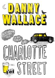 Books For Men Book Reviews! Charlotte Street by Danny Wallace