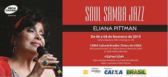 1a27e7ca9 Eliana Pittman apresenta o melhor do Soul Samba Jazz na Caixa ...