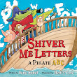 Book Review: Shiver Me Letters: A Pirate ABC by June Sobel